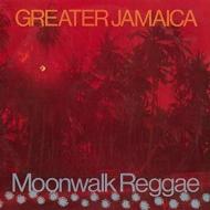 Greater Jamaica Moonwalk Reggae (180グラム重量盤アナログレコード)