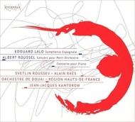 ラロ:スペイン交響曲、ルーセル:ピアノ協奏曲、コンセール スヴェトリン・ルセフ、アラン・ラエ、ジャン=ジャック・カントロフ&ドゥエ管弦楽団