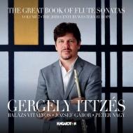 『The Great Book of Flute Sonatas Vol.7〜20世紀西ヨーロッパ ボーウェン、デュボワ、アンドリーセン、ジョリヴェ、ヒンデミット』 ゲルゲイ・イッツェーシュ
