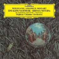 アイネ・クライネ・ナハトムジーク、セレナータ・ノットゥルナ、音楽の冗談、他 オルフェウス室内管弦楽団
