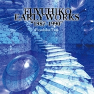 Fuyuhiko Early Works `1987-1990`