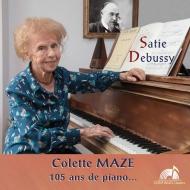 105歳の現役ピアニスト〜ラヴェル:悲しげな鳥たち、ドビュッシー:燃える炭火に照らされた夕べ、サティ:3つのジムノペディ、他 コレット・マズ