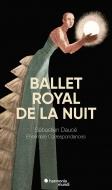 夜のコンセール・ロワイヤル〜ルイ14世による『夜の王のバレ』再構築版 セバスティアン・ドセ&アンサンブル・コレスポンダンス(2017年ライヴ)(3CD+DVD)