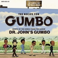 Recipe For Gumbo : Roots Of The Songs From The Album Dr.john's : ガンボのレシピ: ドクター ジョンのガンボを紐解く(追悼盤)(2CD)