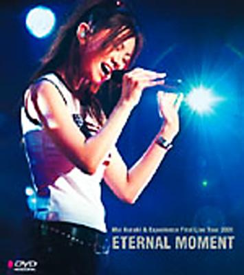 ETERNAL MOMENT(ライブ&ドキュメンタリービデオ)