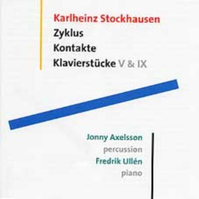Ayklus, Kontakte, Klavierstucke: Axelsson(Perc)ullen(P)