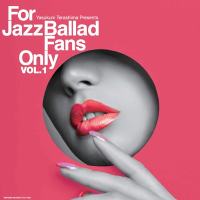 For Jazz Ballad Fans Only Vol.1 (アナログレコード/寺島レコード)