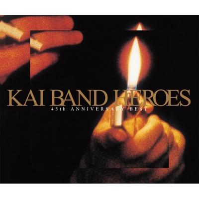 KAI BAND HEROES -45th ANNIVERSARY BEST-【初回限定盤】(+DVD)