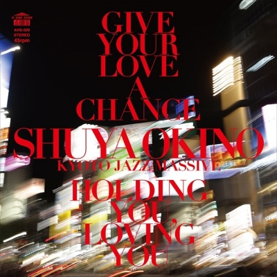 Give Your Love A Chance (The Man 45 Edit)/ Holding You, Loving You (The Man 45 Edit)(7インチシングルレコード)
