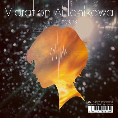 Vibration / Yours 【初回生産限定盤】 (7インチシングルレコード)