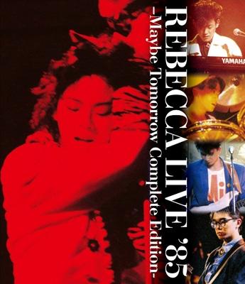 REBECCA LIVE '85 -MAYBE TOMORROW Complete Edition-(Blu-ray)