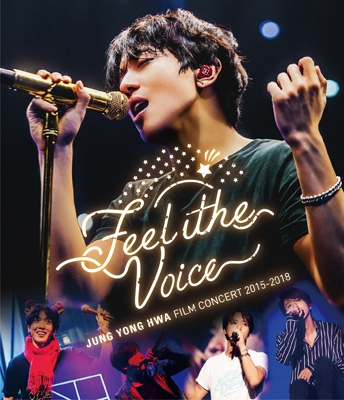 "JUNG YONG HWA : FILM CONCERT 2015-2018 ""Feel the Voice"" (Blu-ray)"