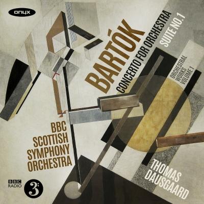 管弦楽のための協奏曲、組曲第1番 トーマス・ダウスゴー&BBCスコティッシュ交響楽団