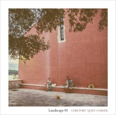Core Port×Quiet Corner: Landscape 01