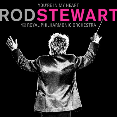 You're In My Heart: Rod Stewart With The Royal Philharmonic Orchestra (2CDデラックス・エディション)