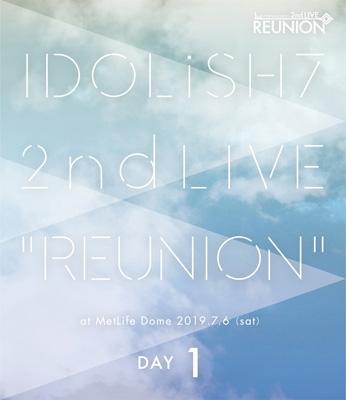 アイドリッシュセブン 2nd LIVE「REUNION」 DAY1 (Blu-ray)