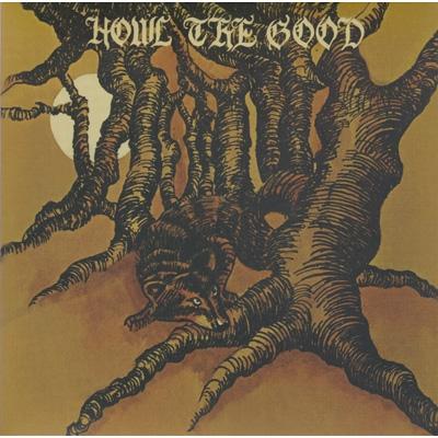 Howl The Good <紙ジャケット>