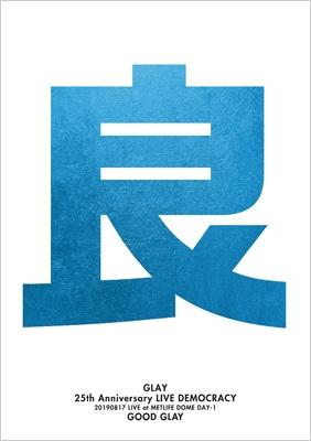 "GLAY 25th Anniversary ""LIVE DEMOCRACY"" Powered by HOTEL GLAY DAY1 ""良いGLAY"" (Blu-ray)"
