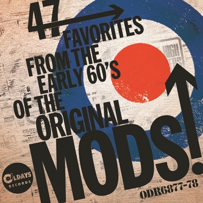 47 Favorites From The Early 60's Of The Original Mods!: 60年代モッズが愛した47枚のシングル盤