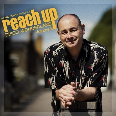 Dj Andy Smith Presents Reach Up -Disco Wonderland Vol.2