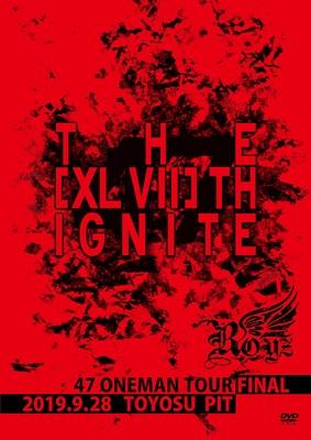 47都道府県 ONEMAN TOUR 「THE [XLVII]TH IGNITE」〜2019.09.28 豊洲PIT〜【初回限定盤】