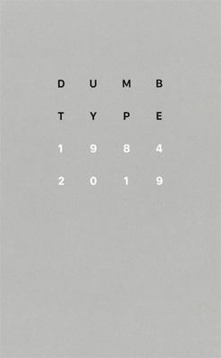 DUMB TYPE 1984 2019