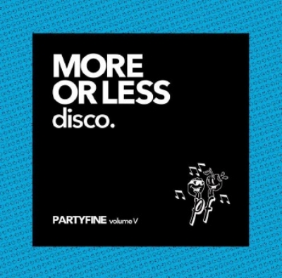 More Or Less Disco: Partyfine Vol.V (2枚組アナログレコード)