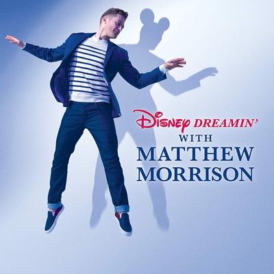 Disney Dreamin With Matthew Morrison
