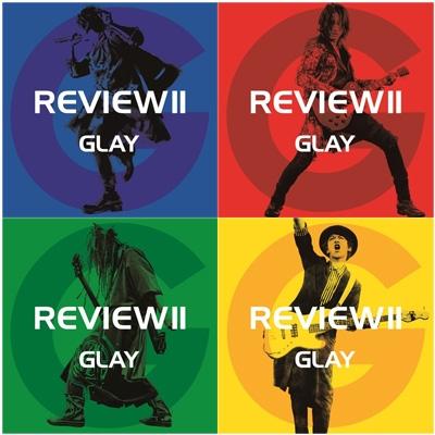 REVIEW II 〜BEST OF GLAY〜(4CD+Blu-ray)