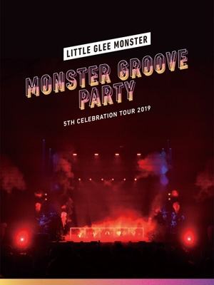 Little Glee Monster 5th Celebration Tour 2019 〜MONSTER GROOVE PARTY〜【初回生産限定盤】