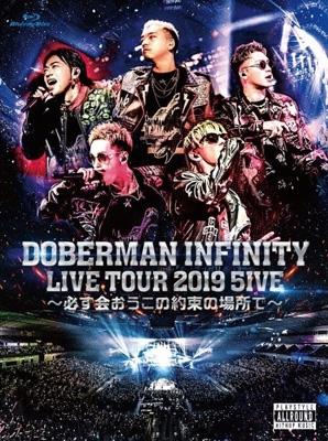 Doberman Infinity Live Tour 2019 [5ive -Kanarazu Aou Kono Yakusoku No Basho De-]