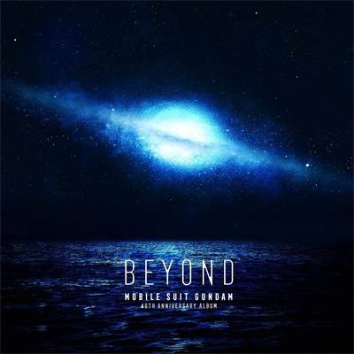 機動戦士ガンダム 40th Anniversary Album 〜BEYOND〜【初回⽣産限定盤】
