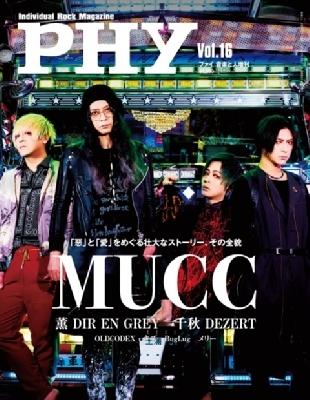 PHY (ファイ) Vol.16 音楽と人 2020年 6月号増刊 【表紙:MUCC】