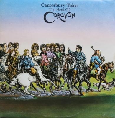 Canterbury Tales (The Best Of Caravan)