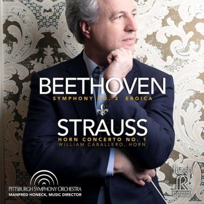 ベートーヴェン:交響曲第3番『英雄』、R.シュトラウス:ホルン協奏曲第1番 マンフレート・ホーネック&ピッツバーグ交響楽団、ウィリアム・キャバレロ(日本語解説付)