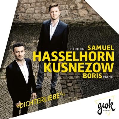 DICHTERLIEBE2〜シューマンと10人の作曲家による『詩人の恋』 ザミュエル・ハッセルホルン、ボリス・クスネツォフ