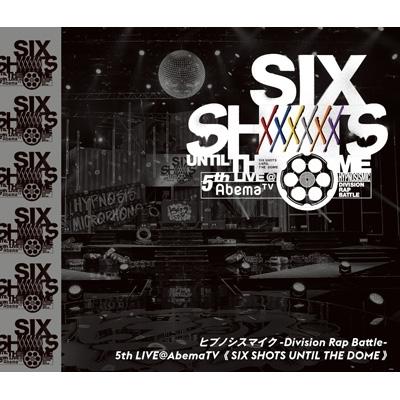ヒプノシスマイク-Division Rap Battle-5th LIVE@AbemaTV≪Six shots until the dome≫(Blu-ray)