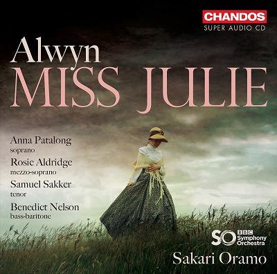 歌劇『令嬢ジュリー』全曲 サカリ・オラモ&BBC交響楽団、アナ・パタロング、ベネディクト・ネルソン、他(2019 ステレオ)(2SACD)