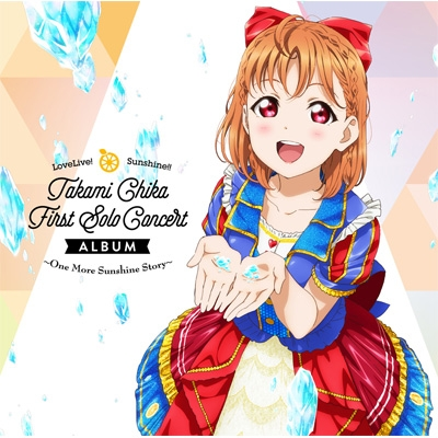 LoveLive! Sunshine!! Takami Chika First Solo Concert Album 〜One More Sunshine Story〜