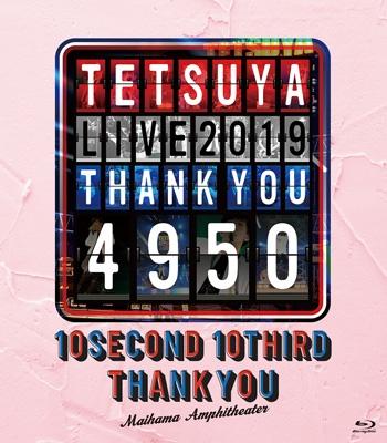 TETSUYA LIVE 2019 THANK YOU 4950(Blu-ray)