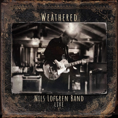 Nils Lofgren Band Live: Weathered (2CD)