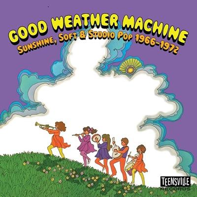 Good Weather Machine (Sunshine, Soft & Studio Pop 1966-1972)
