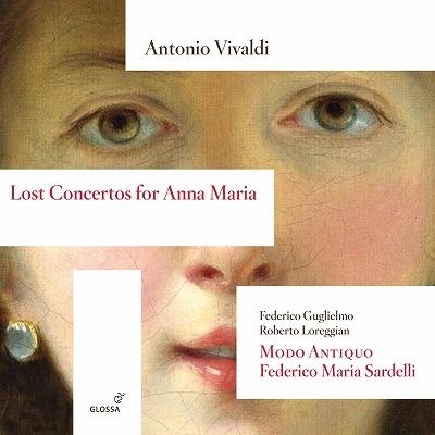 Lost Concertos For Anna Maria: Guglielmo(Vn)Loreggian(Orgab)Sardelli / Modo Antiquo