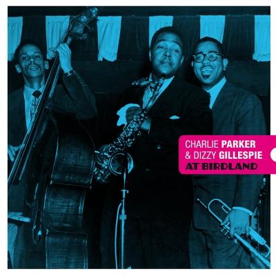 Charlie Parker And Dizzy Gillespie At Birdland (カラーヴァイナル仕様/180グラム重量盤レコード/Bird's Nest )