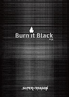 Burn It Black e.p.【Limited Box】(CD+Blu-ray+書籍)