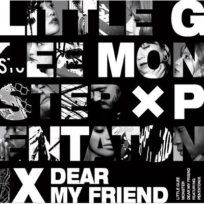 Dear My Friend feat.Pentatonix 【初回生産限定盤】(+DVD)