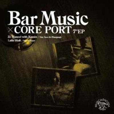 Bar Music X Core Port (7インチシングルレコード)