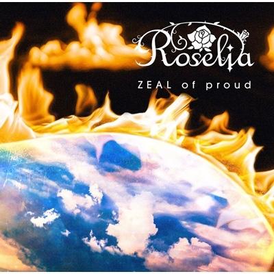 ZEAL of proud 【Blu-ray付生産限定盤】