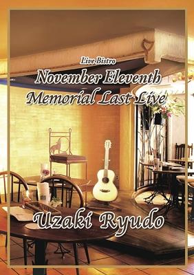 Live Bistro November Eleventh Memorial Last Live Uzaki Ryudo