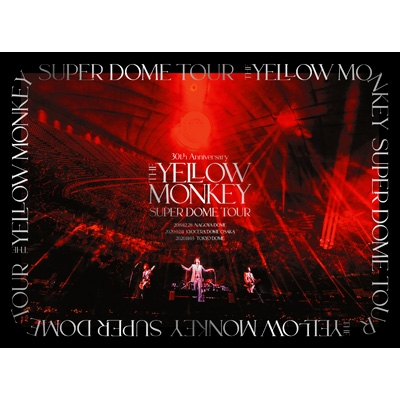 30th Anniversary THE YELLOW MONKEY SUPER DOME TOUR BOX【完全生産限定盤】